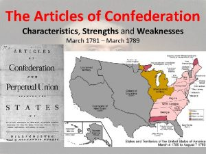 The Articles of Confederation Characteristics Strengths and Weaknesses