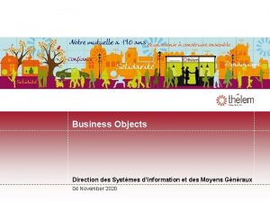 Business Objects Direction des Systmes dInformation et des