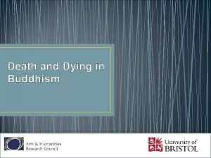 Death and Dying in Buddhism Death and Dying