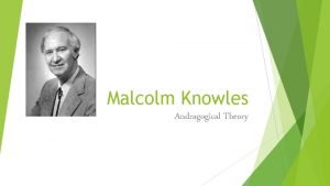 Malcolm Knowles Andragogical Theory The Bio Malcolm Knowles