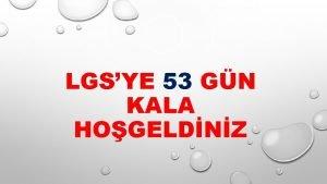 LGSYE 53 GN KALA HOGELDNZ LSELERE GE SSTEM