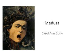 Medusa Carol Ann Duffy Who is Medusa http