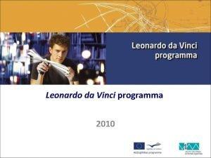 Leonardo da Vinci programma 2010 MIZGLTBAS APAKPROGRAMMAS COMENIUS