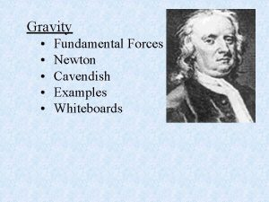Gravity Fundamental Forces Newton Cavendish Examples Whiteboards Fundamental