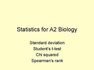 Statistics for A 2 Biology Standard deviation Students