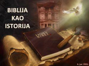 BIBLIJA KAO ISTORIJA 6 jun 2020 Upamtite stih
