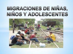 MIGRACIONES DE NIAS NIOS Y ADOLESCENTES la campaa