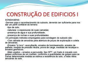 CONSTRUO DE EDIFICIOS I SONDAGENS Servem para o