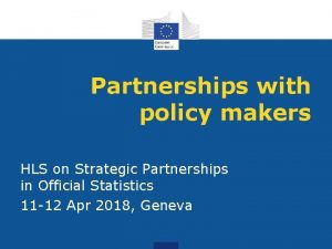 Partnerships with policy makers HLS on Strategic Partnerships