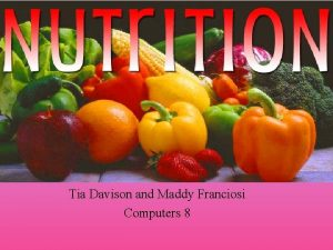 Tia Davison and Maddy Franciosi Computers 8 Carbohydrates