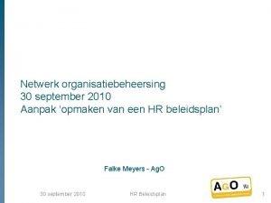 Netwerk organisatiebeheersing 30 september 2010 Aanpak opmaken van