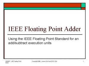 IEEE Floating Point Adder Using the IEEE Floating