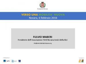 FULVIO MABERI Presidente dellAssociazione FIAB Novara Amici della