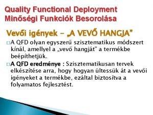 Quality Functional Deployment Minsgi Funkcik Besorolsa Vevi ignyek