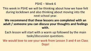 PSHE Week 6 This week in PSHE we