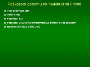 Pokozen genomu na molekulrn rovni 1 Typy pokozen