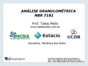 ANLISE GRANULOMTRICA NBR 7181 Prof Talles Mello www