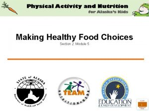Making Healthy Food Choices Section 2 Module 5