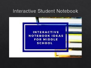 Interactive Student Notebook Class Agenda Introduction to Interactive