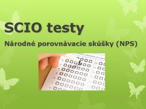 SCIO testy Nrodn porovnvacie skky NPS Nrodn porovnvacie