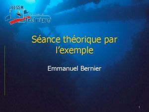 Sance thorique par lexemple Emmanuel Bernier 1 Votre