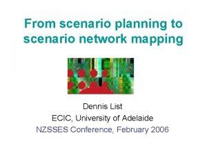 From scenario planning to scenario network mapping Dennis