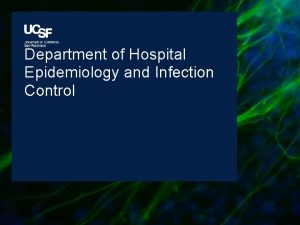 Department of Hospital Epidemiology and Infection Control Infection