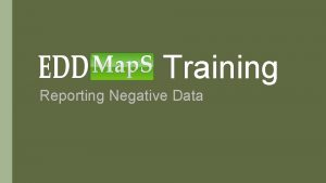 Training Reporting Negative Data Reporting online First Login