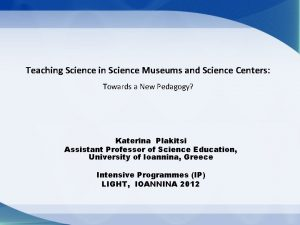 Teaching Science in Science Museums and Science Centers