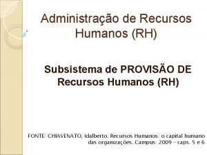 Administrao de Recursos Humanos RH Subsistema de PROVISO