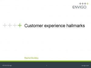 Customer experience hallmarks Rachel Buckley 2016 Envigo 1