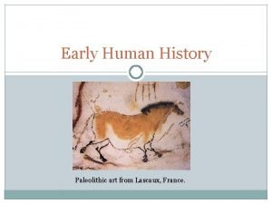 Early Human History Paleolithic art from Lascaux France