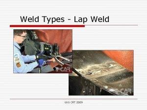 Weld Types Lap Weld UVU CRT 2009 Lap