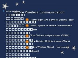 l Mobile Wireless Communication Mobile Wireless Technologies And