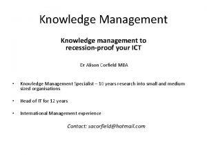 Knowledge Management Knowledge management to recessionproof your ICT