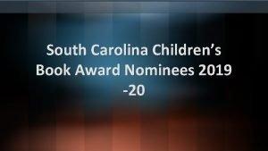 South Carolina Childrens Book Award Nominees 2019 20