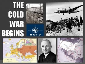 THE COLD WAR BEGINS THE COLD WAR The