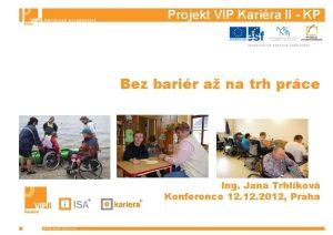 Projekt VIP Karira II KP Bez barir a