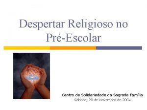 Despertar Religioso no PrEscolar Centro de Solidariedade da