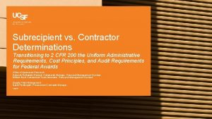 Subrecipient vs Contractor Determinations Transitioning to 2 CFR
