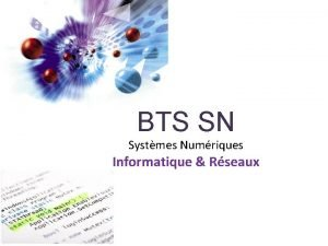 BTS SN Systmes Numriques Informatique Rseaux BTS IRIS