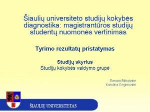 iauli universiteto studij kokybs diagnostika magistrantros studij student
