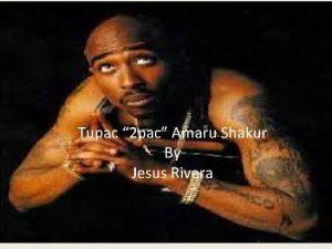 Tupac 2 Pac Amuru Shakur Tupac 2 pac
