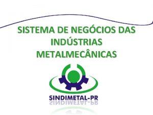 SISTEMA DE NEGCIOS DAS INDSTRIAS METALMEC NICAS Benefcios
