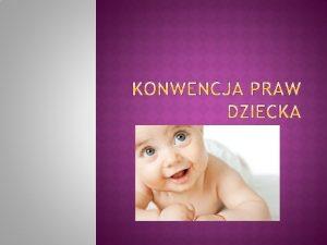 Konwencja o prawach dziecka to midzynarodowa konwencja przyjta