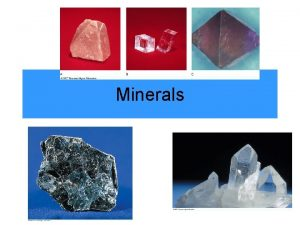 Minerals Humans cannot survive without minerals 16 minerals