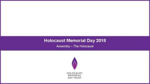 Holocaust Memorial Day 2018 Assembly The Holocaust Nazi