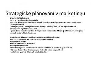 Strategick plnovn v marketingu STRATEGICK PLNOVN tk se