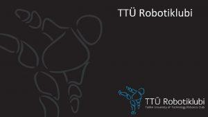 TT Robotiklubi Arduino progemine ROBOT IGAHELE 2014 Kava