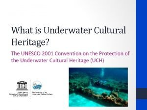 What is Underwater Cultural Heritage The UNESCO 2001